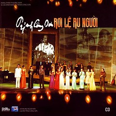 Rơi Lệ Ru Người CD1 - Various Artists ft. Trịnh Công Sơn