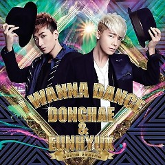 I Wanna Dance (Japanese) - Dong Hae ft. Eun Hyuk