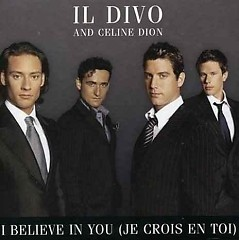 I Believe In You (Je Crois En Toi) - Il Divo ft. Celine Dion