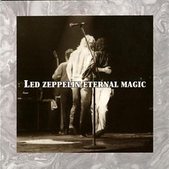 Eternal Magic (CD2) - Led Zeppelin