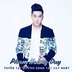 Tuyển Tập Những Sáng Tác Hay Nhất Của Phạm Hoàng Duy - Phạm Hoàng Duy ft. Various Artists