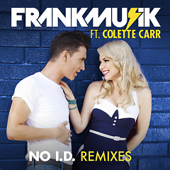 No I.D. (Remixes) - Frankmusic,Colette Carr
