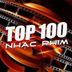 Album Top 100 Nhạc Phim Việt Nam Hay Nhất - Various Artists