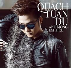 Anh Mong Em Hiểu - Quách Tuấn Du ft. Hồ Quang Hiếu