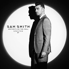 Writing's On The Wall (Single) - Sam Smith