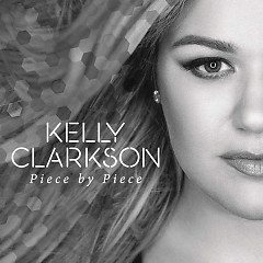 Piece By Piece (Radio Mix) (Single) - Kelly Clarkson