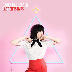 Last Christmas (Single) - Carly Rae Jepsen