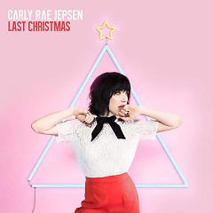 Last Christmas (Single) - Carly Rae Jepsen