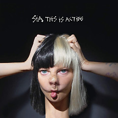 This Is Acting - Sia