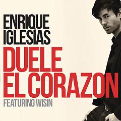Duele El Corazón (Single) - Enrique Iglesias,Wisin