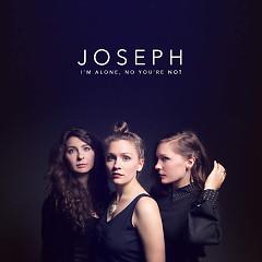 I'm Alone, No You're Not - Joseph