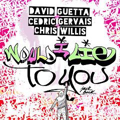 Album Would I Lie To You (EP) - David Guetta, Chris Willis, Cedric Gervais