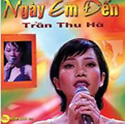 Album Ngày Em Đến - Trần Thu Hà