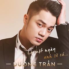 Album Là Một Ngày Anh Sẽ Có - Dương Trần