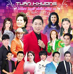 Album Tuyệt Phẩm Bolero Song Ca Đặc Biệt - Tuấn Khương ft. Various Artists