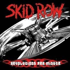 Revolutions Per Minute - Skid Row