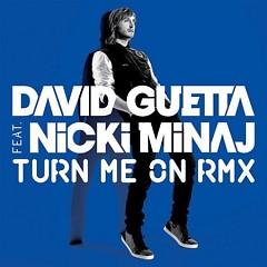 Turn Me On (Remixes) - David Guetta ft. Nicki Minaj