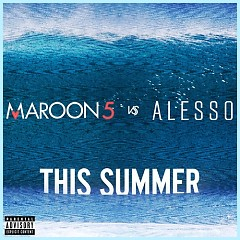 This Summer (Single) - Maroon 5,Alesso