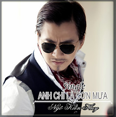 Album Anh Chỉ Là Cơn Mưa (Single) - Ngô Kiến Huy