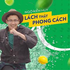 Album Lách Thật Phong Cách (Single) - Ngô Kiến Huy