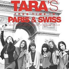 T-ARA's Free Time In Paris & Swiss (All Remixed Version) - T-ARA