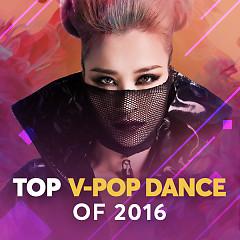 Nhạc Dance Hay Nhất 2016 - Various Artists