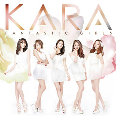 Fantastic Girls (Japanese) - KARA