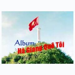 Hà Giang Quê Tôi -