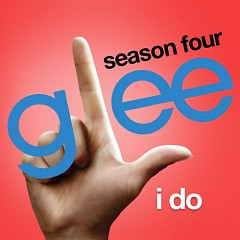 I Do (Glee Season 4 - Ep 14) - The Glee Cast
