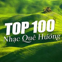 Album Top 100 Nhạc Quê Hương Hay Nhất - Various Artists