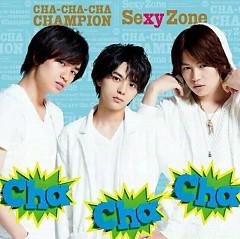 Cha-Cha-Cha Champion - Sexy Zone