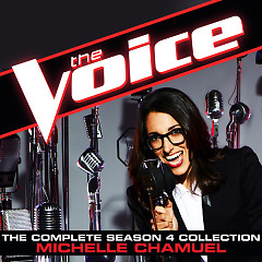 The Complete Season 4 Collection (The Voice Performance) - Michelle Chamuel