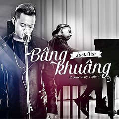 Album Bâng Khuâng (Single) - JustaTee
