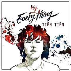 My Everything (Debut Single) - Tiên Tiên