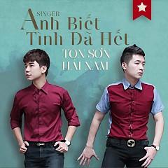 Anh Biết... Tình Đã Hết - Hải Nam,Tôn Thất Sơn
