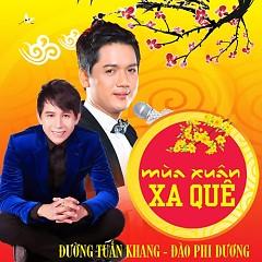 Album Mùa Xuân Xa Quê - Đào Phi Dương ft. Đường Tuấn Khang