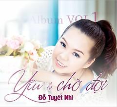 Album Yêu Là Chờ Đợi - Đỗ Tuyết Nhi