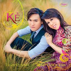 Album Kẻ Đến Sau - Mai Thiên Vân ft. Tuấn Quỳnh