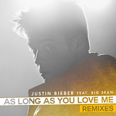 As Long As You Love Me (Remixes) - Justin Bieber ft. Big Sean