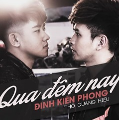 Qua Đêm Nay (Single) - Đinh Kiến Phong,Hồ Quang Hiếu