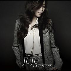 Last Scene - JUJU