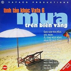 Album Mưa Trên Biển Vắng (Tình Tấu Khúc Vafa 6) - Various Artists
