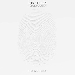 No Worries - Disciples,David Guetta