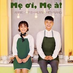 Mẹ Ơi, Mẹ À (Single) - Huỳnh Hiền Năng, Annie