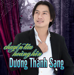 Chuyến Tàu Hoàng Hôn - Dương Thanh Sang