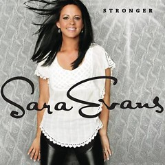 Stronger (Lossless) - Sara Evans