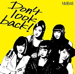 Don't look back! - NMB48