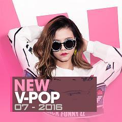 Nhạc Việt Mới Tháng 7/2016 - Various Artists