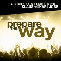 Prepare The Way - Klaus Kuehn
