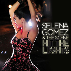 Hit The Lights (Remixes) - Selena Gomez & The Scene